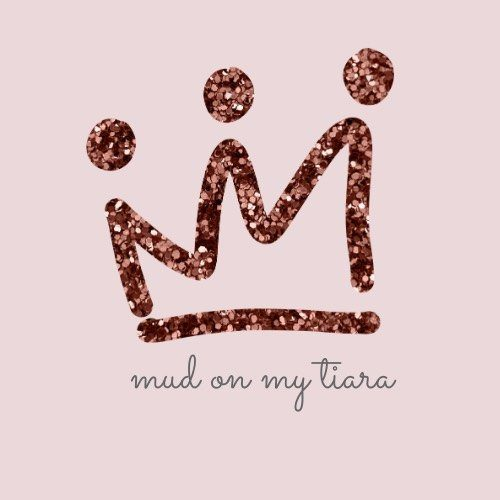 Mud On My Tiara